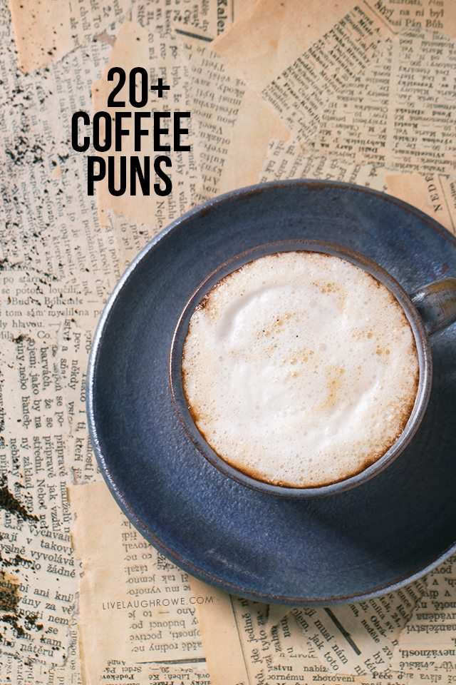 20+ Coffee Puns | Just Brew It Printable Live Laugh Rowe