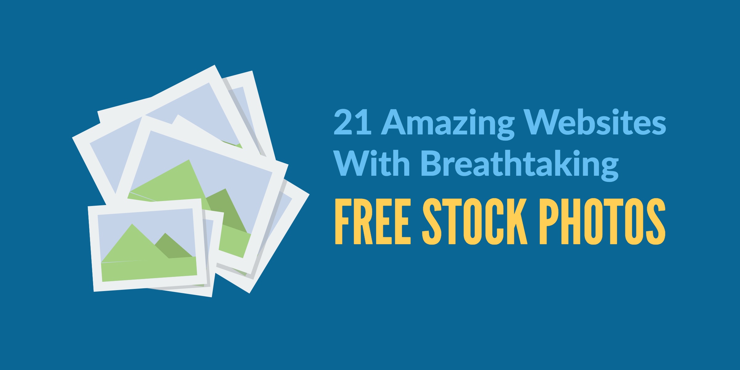21 Amazing Sites With Breathtaking Free Stock Photos