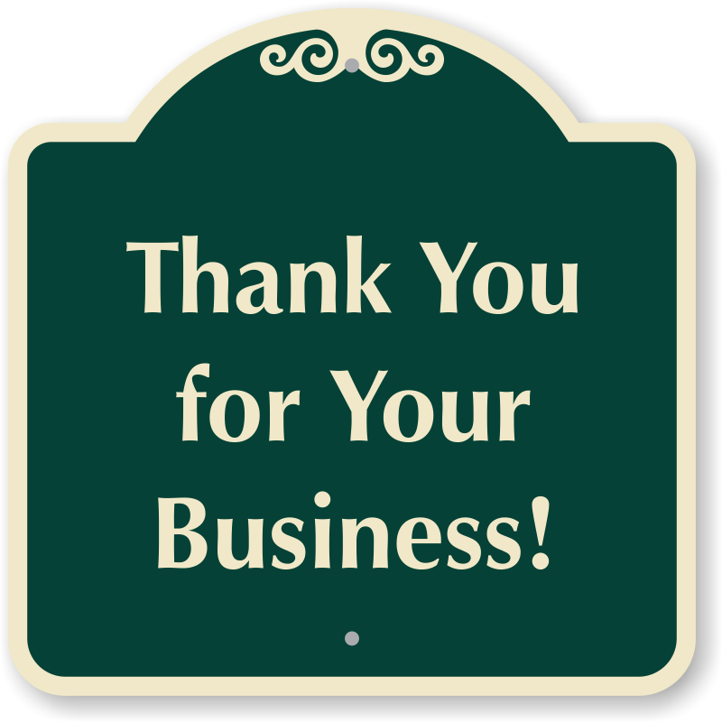 Thank You For Your Business Sign , SKU: K 0075